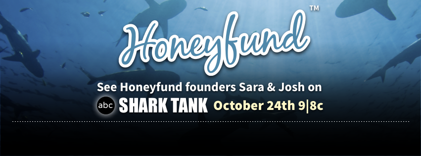 Honeyfund will appear on ABC Shark Tank 10/24/14